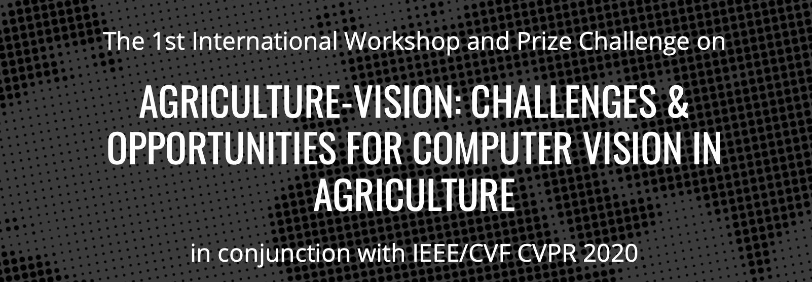 CVPR Workshop | Agriculture-vision: Challenge & Opportunities