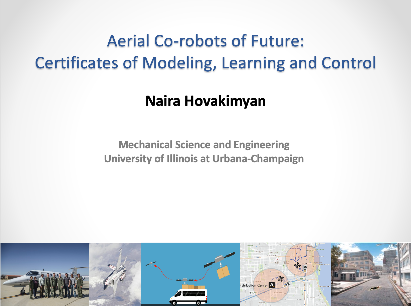 [Slides] Aerial Co-robots of Future: Certificates of Modeling, Learning and Control – IEEE CCTA workshop